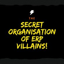 secret organisation of ERP villains- blog by Kaya Consulting