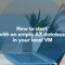 How to start with an empty AX database in your local VM
